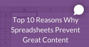 Top 10 Reasons Why Spreadsheets Prevent Great Content