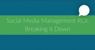 Social Media Management ROI: Breaking it Down